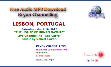 The House Of Human Nature – Kryon Channelling Lisbon, Portugal March 2013